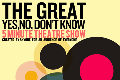 The Great Yes, No, Don't Know Five Minute Theatre Show